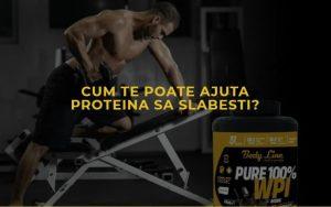 cum te poate ajuta proteina sa slabesti